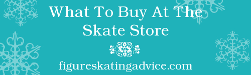 Getting Kitted Out: What To Buy At The Skate Store by FigureSkatingAdvice